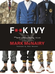 F--k Ivy and Everything Else ebook by Mark McNairy