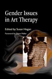 Gender Issues in Art Therapy ebook by Susan Hogan,Marian Liebmann,Nancy Slater