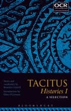 Tacitus Histories I: A Selection ebook by Benedict Gravell, Dr Ellen O'Gorman