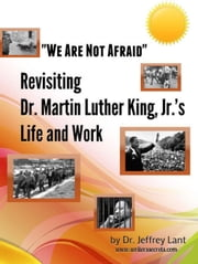 """We Are Not Afraid"" Revisiting the Life and Work of Dr. Martin Luther King, Jr. ebook by Kobo.Web.Store.Products.Fields.ContributorFieldViewModel"