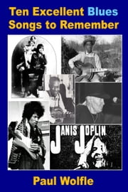 Ten Excellent Blues Songs to Remember ebook by Paul Wolfle