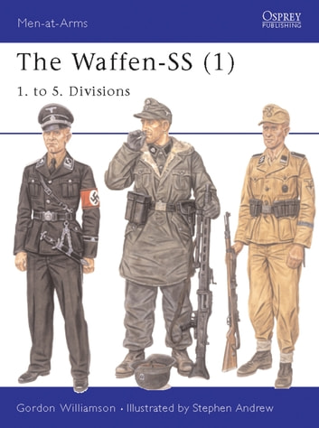 The Waffen-SS (1) - 1. to 5. Divisions ebook by Gordon Williamson