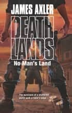 No Man's Land ebook by James Axler