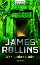 Der Judas-Code - Roman ebook by James Rollins, Norbert Stöbe