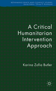 A Critical Humanitarian Intervention Approach ebook by Karina Z. Butler