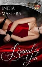Bound by You ebook by India Masters
