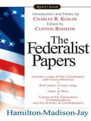 The Federalist Papers ebook by Alexander Hamilton,James Madison,John Jay,Clinton Rossiter,Charles R. Kessler