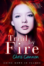Trial By Fire ebook by Chris Cannon