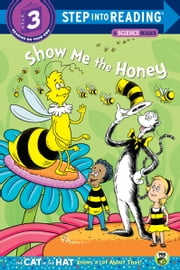Show me the Honey (Dr. Seuss/Cat in the Hat) ebook by Tish Rabe, Christopher Moroney