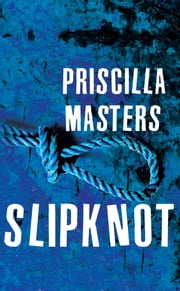 Slipknot ebook by Priscilla Masters