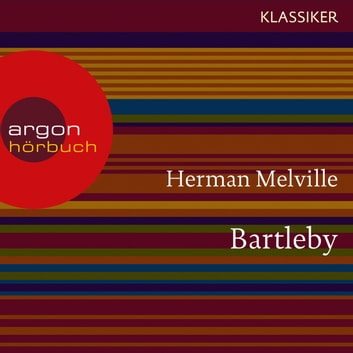 Bartleby (Ungekürzte Lesung) audiobook by Herman Melville