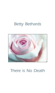 There is No Death ebook by Betty Bethards