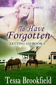To Have Forgotten ebook by Tessa Brookfield