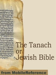 The Tanach Or Jewish Bible (Mobi Spiritual) ebook by MobileReference
