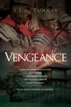 Vengeance ebook by S.J.A. Turney