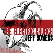 The Electric Church audiobook by Jeff Somers