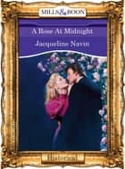 A Rose At Midnight (Mills & Boon Vintage 90s Modern) ebook by Jacqueline Navin