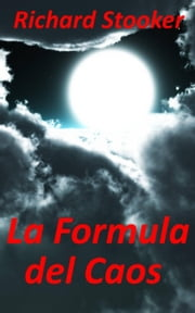 La Formula del Caos ebook by Richard Stooker