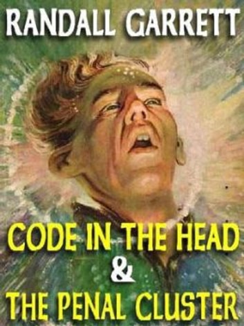 Code in the Head and The Penal Cluster ebook by Randall Garrett