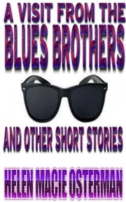 A Visit from the Blues Brothers and Other Short Stories ebook by Helen Osterman