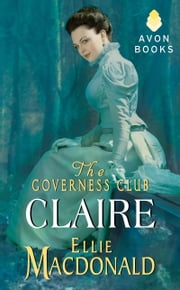 The Governess Club: Claire ebook by Ellie Macdonald
