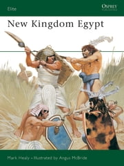 New Kingdom Egypt ebook by Mark Healy,Angus McBride