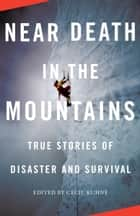 Near Death in the Mountains ebook by Cecil Kuhne