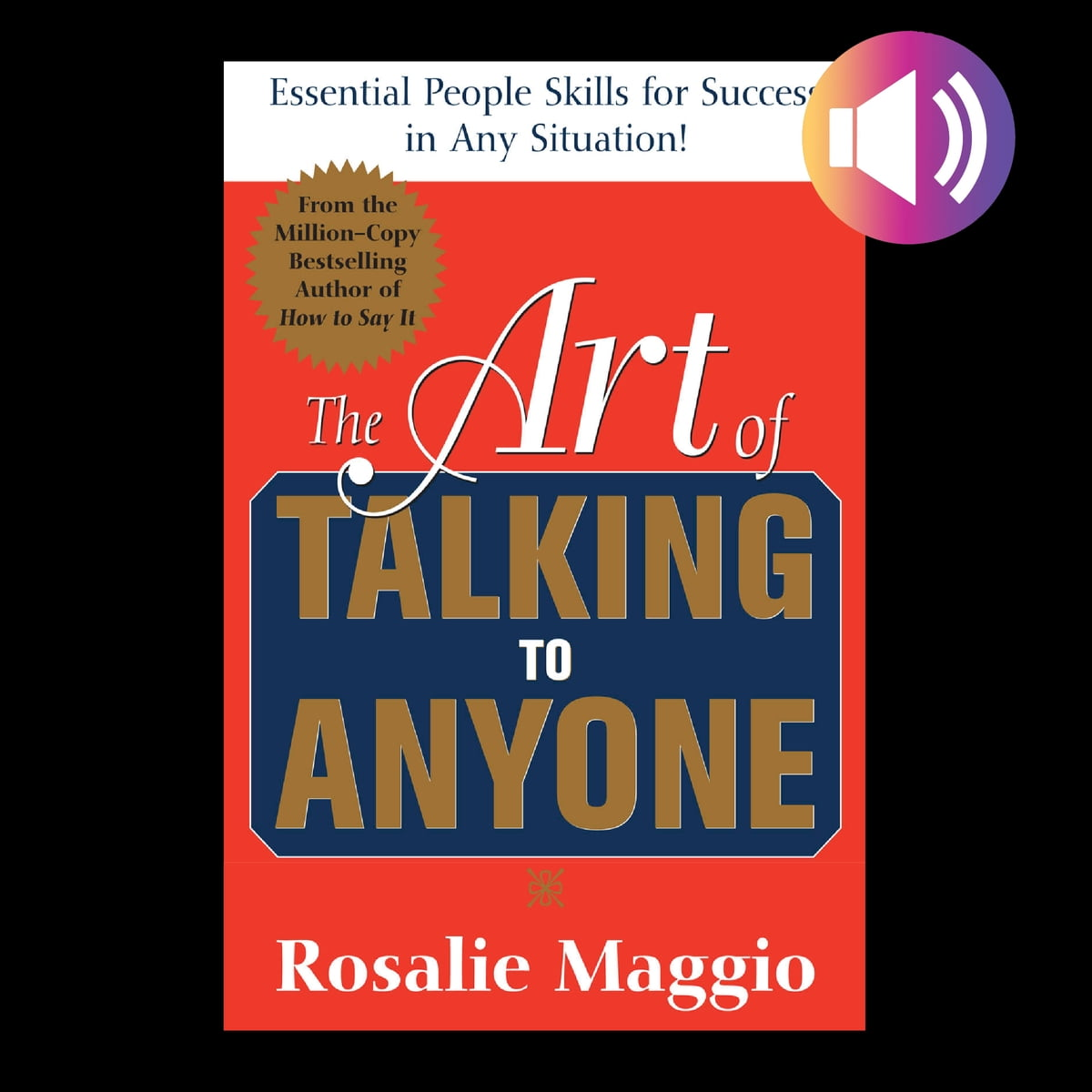 Essential People Skills for Success in Any Situation The Art of Talking to Anyone