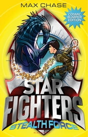 STAR FIGHTERS BUMPER SPECIAL EDITION: Stealth Force ebook by Max Chase