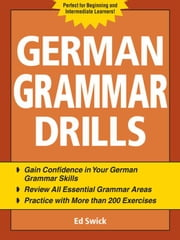 German Grammar Drills ebook by Swick, Ed