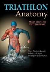 Triathlon Anatomy ebook by Mark Klion,Troy Jacobson