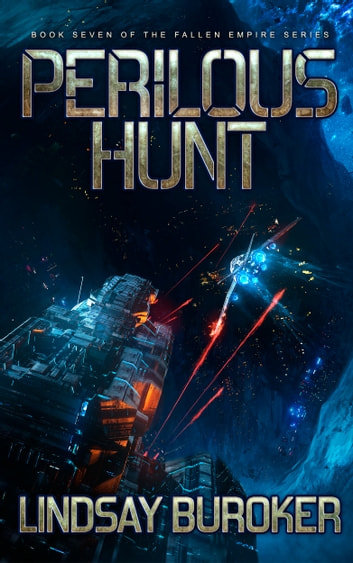 Perilous Hunt - Fallen Empire, Book 7 ebook by Lindsay Buroker
