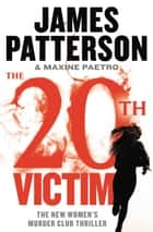 The 20th Victim ebook by James Patterson, Maxine Paetro