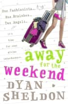 Away for the Weekend ebook by Dyan Sheldon