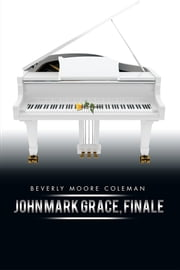 John Mark Grace, Finale ebook by Beverly Moore Coleman