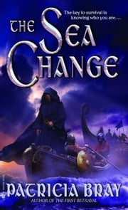 The Sea Change ebook by Patricia Bray