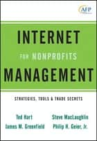 Internet Management for Nonprofits ebook by Ted Hart,James M. Greenfield,Steve MacLaughlin,Philip H. Geier Jr.