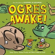 Ogres Awake! ebook by James Sturm,Alexis Frederick-Frost,Andrew Arnold