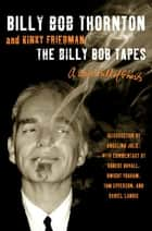 The Billy Bob Tapes: A Cave Full of Ghosts - A Cave Full of Ghosts ebook by Billy Bob Thornton, Kinky Friedman