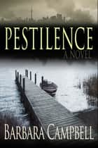 Pestilence ebook by Barbara Campbell