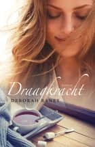 Draagkracht ebook by Deborah Raney, Jaap Slingerland