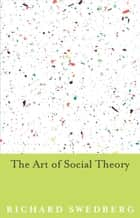 The Art of Social Theory ebook by Richard Swedberg