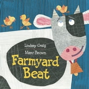 Farmyard Beat ebook by Lindsey Craig,Marc Brown