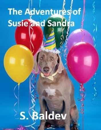 The Adventures of Susie and Sandra ebook by S. Baldev
