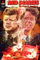 Red Diaries: The Kennedy Conspiracy ebook by Gary Reed, Chris Jones, Laurence Campbell