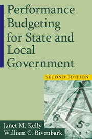 Performance Budgeting for State and Local Government ebook by Janet M. Kelly,William C. Rivenbark