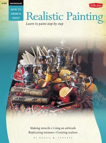 Watercolor: Realistic Painting - Learn to paint step by step ebook by Daniel K Tennant