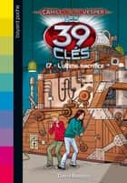 Les 39 clés - Cahill contre Vesper, Tome 07 - L'ultime sacrifice eBook by Vanessa Rubio-Barreau, David Baldacci