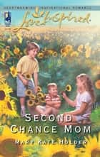 Second Chance Mom ebook by Mary Kate Holder