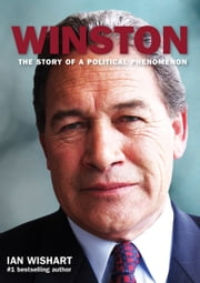 Winston - The Story Of A Political Phenomenon ebook by Ian Wishart